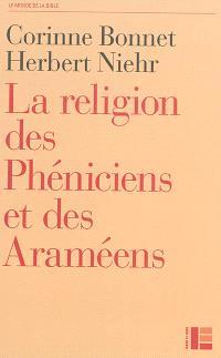 La religion des Phéniciens et des Araméens : dans le contexte de l'Ancien Testament