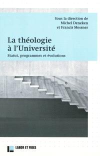 La théologie à l'université : statut, programmes et évolutions