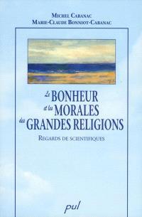 Le bonheur et les morales des grandes religions  : regards de scientifiques