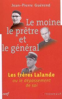 Le moine, le prêtre et le général : les frères Lalande ou le dépassement de soi