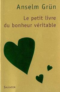 Le petit livre du bonheur véritable