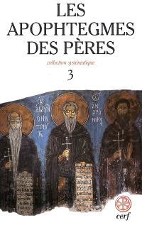 Les apophtegmes des Pères : collection systématique. Volume 3, Chapitres XVII-XXI