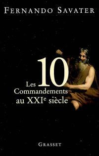 Les dix commandements au XXIe siècle : l'héritage de Moïse : tradition et actualité