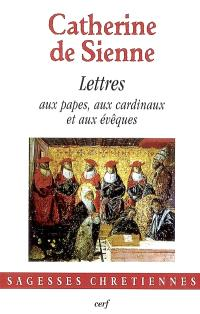 Les lettres. Volume 1, Lettres aux papes Grégoire XI et Urbain VI, aux cardinaux et aux évêques