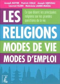 Les religions, modes de vie, modes d'emploi