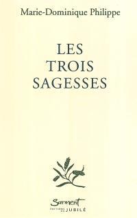 Les trois sagesses : entretiens avec Frédéric Lenoir
