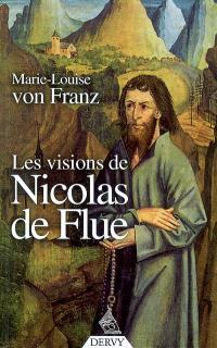 Les visions de Nicolas de Flue : suivi de l'entretien télévisé réalisé pour le cinq-centième anniversaire de la mort de Nicolas de Flue