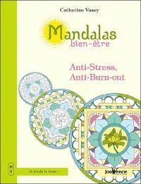 Mandalas bien-être. Volume 5, Anti-stress, anti-burn-out