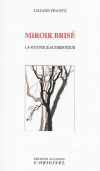 Miroir brisé : la mystique authentique