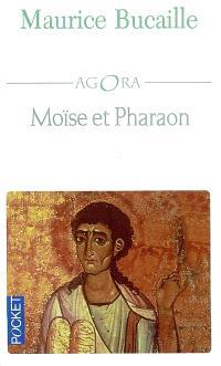 Moïse et pharaon : les Hébreux en Egypte : quelles concordances des livres saints avec l'histoire ?
