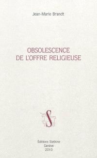Obsolescence de l'offre religieuse