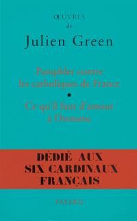 Pamphlet contre les catholiques de France; Suivi de Ce qu'il faut d'amour à l'homme