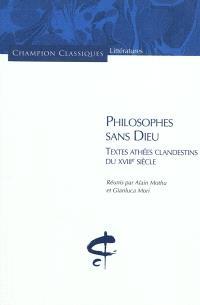Philosophes sans Dieu : textes athées clandestins du XVIIIe siècle