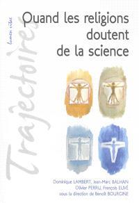 Quand les religions doutent de la science
