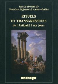 Rituels et transgressions : de l'Antiquité à nos jours : actes du colloque (Amiens, 23-25 janvier 2008)