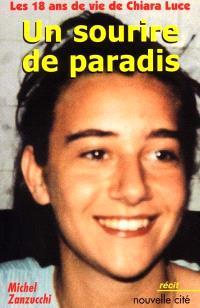 Un sourire de paradis : les 18 ans de vie de Chiara Luce