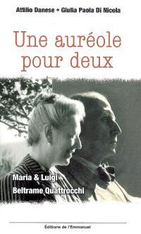 Une auréole pour deux : Maria & Luigi Beltrame Quattrocchi