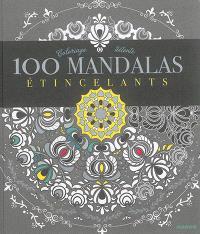 100 mandalas étincelants : coloriage détente