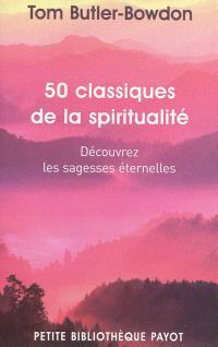 50 classiques de la spiritualité : découvrez les sagesses éternelles