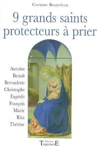 9 grands saints protecteurs à prier : Antoine, Benoît, Bernadette, Christophe, Expédit, François, Marie, Rita, Thérèse