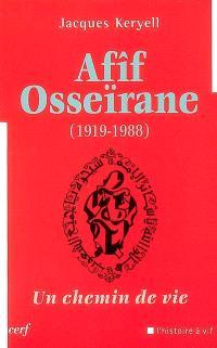 Afîf Osseïrane (1919-1988) : un chemin de vie