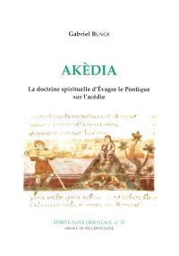 Akèdia : la doctrine spirituelle d'Evagre le Pontique sur l'acédie