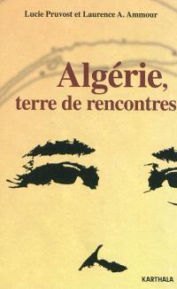 Algérie, terre de rencontres