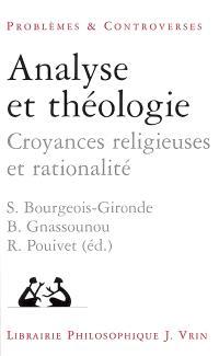 Analyse et théologie : croyances religieuses et rationalité