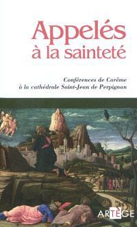 Appelés à la sainteté : conférences de carême 2010, Cathédrale Saint-Jean de Perpignan