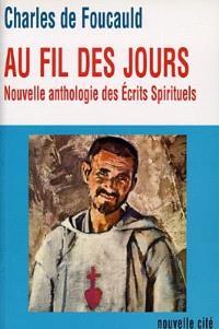 Au fil des jours : nouvelle anthologie des écrits spirituels