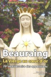 Beauraing, la Vierge au coeur d'or : 75e anniversaire des apparitions