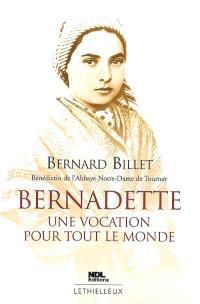 Bernadette : une vocation pour tout le monde
