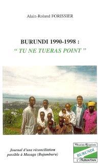 Burundi 1990-1998 : tu ne tueras point : journal d'une réconciliation possible à Musaga (Bujumbura)