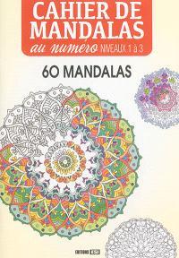 Cahier de mandalas : coloriages au numéro : niveaux 1 à 3, 60 mandalas