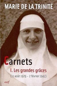 Carnets. Volume 1, Les grandes grâces : 11 août 1929-2 février 1942