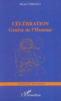 Célébration : genèse de l'homme