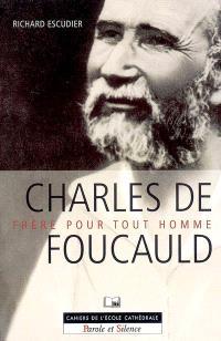 Charles de Foucauld, frère pour tout homme