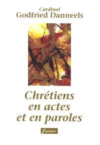Chrétiens en actes et en paroles