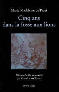 Cinq ans dans la fosse aux lions : 1585