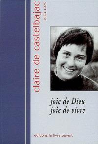 Claire de Castelbajac : Joie de Dieu, joie de vivre