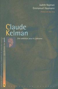 Claude Kelman : une ambition pour le judaïsme