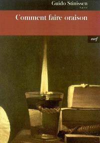 Comment faire oraison ? : un itinéraire sur les traces de Thérèse d'Avila