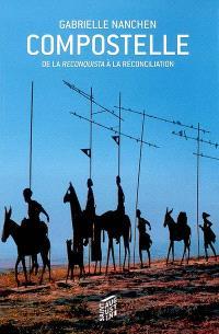 Compostelle : de la Reconquista à la réconciliation