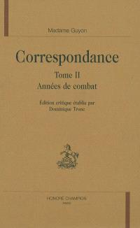 Correspondance. Volume 2, Années de combat
