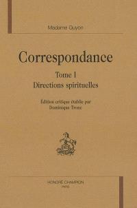 Correspondance. Volume 1, Directions spirituelles