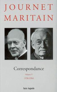 Correspondance Journet-Maritain. Volume 5, 1958-1964