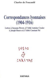 Correspondances lyonnaises (1904-1916) : lettres à Suzanne Perret, à l'abbé Antoine Crozier, à Joseph Hours, à l'abbé Constant Pel