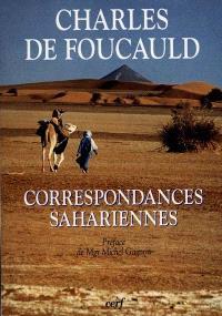 Correspondances sahariennes : lettres inédites aux Pères Blancs et aux Soeurs Blanches : 1901-1916