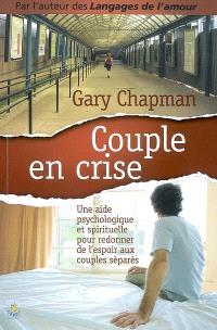 Couple en crise : une aide psychologique et spirituelle pour redonner de l'espoir aux couples séparés