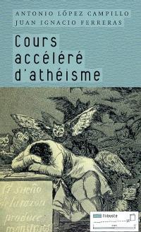 Cours accéléré d'athéisme
